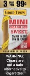 Good Times Mini Cigarillos Sweet 3 for 99 Cents 45 Cigars